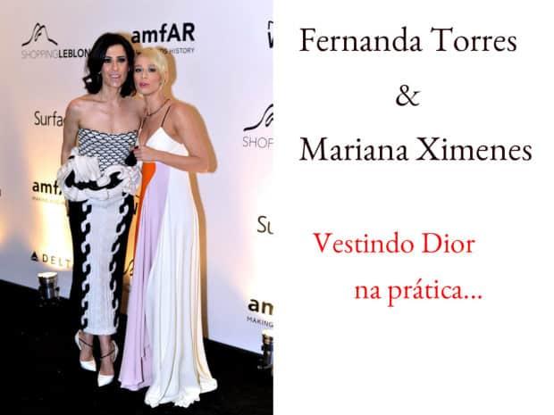 Fernada Torres e Mariana Ximenes de Dior